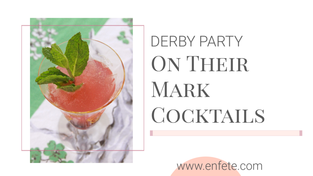 On Their Mark Kentucky Derby Party Cocktail