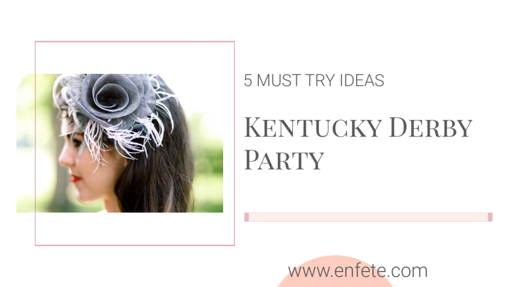 Kentucky Derby Party Ideas for a fun 2020 Derby Party