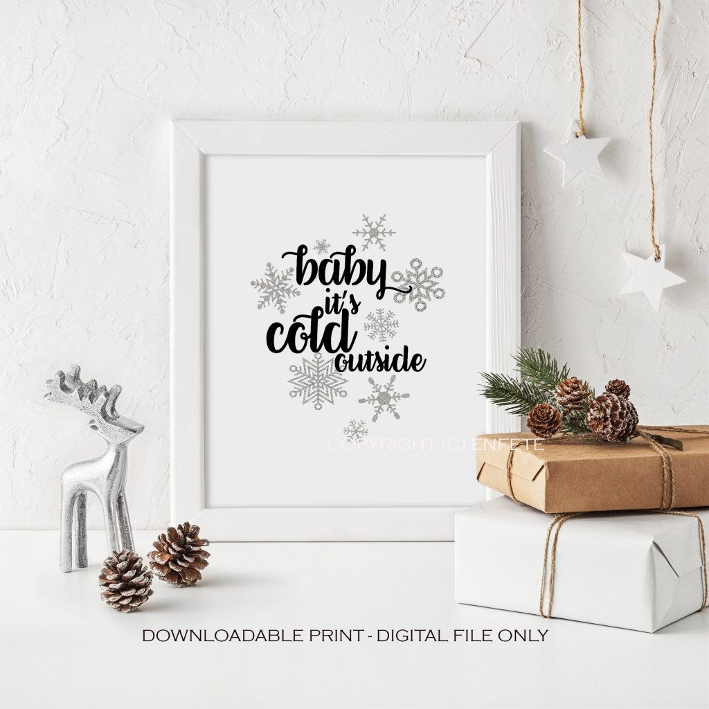 Baby It's Cold Outside Printable Sign