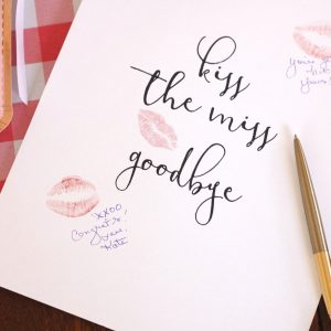 Kiss the Miss Goodbye Printable Sign