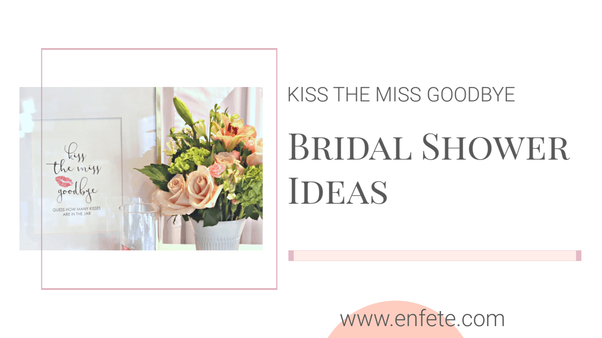 Kiss the Miss Goodbye Bridal Shower Theme | EnFete Party Decor