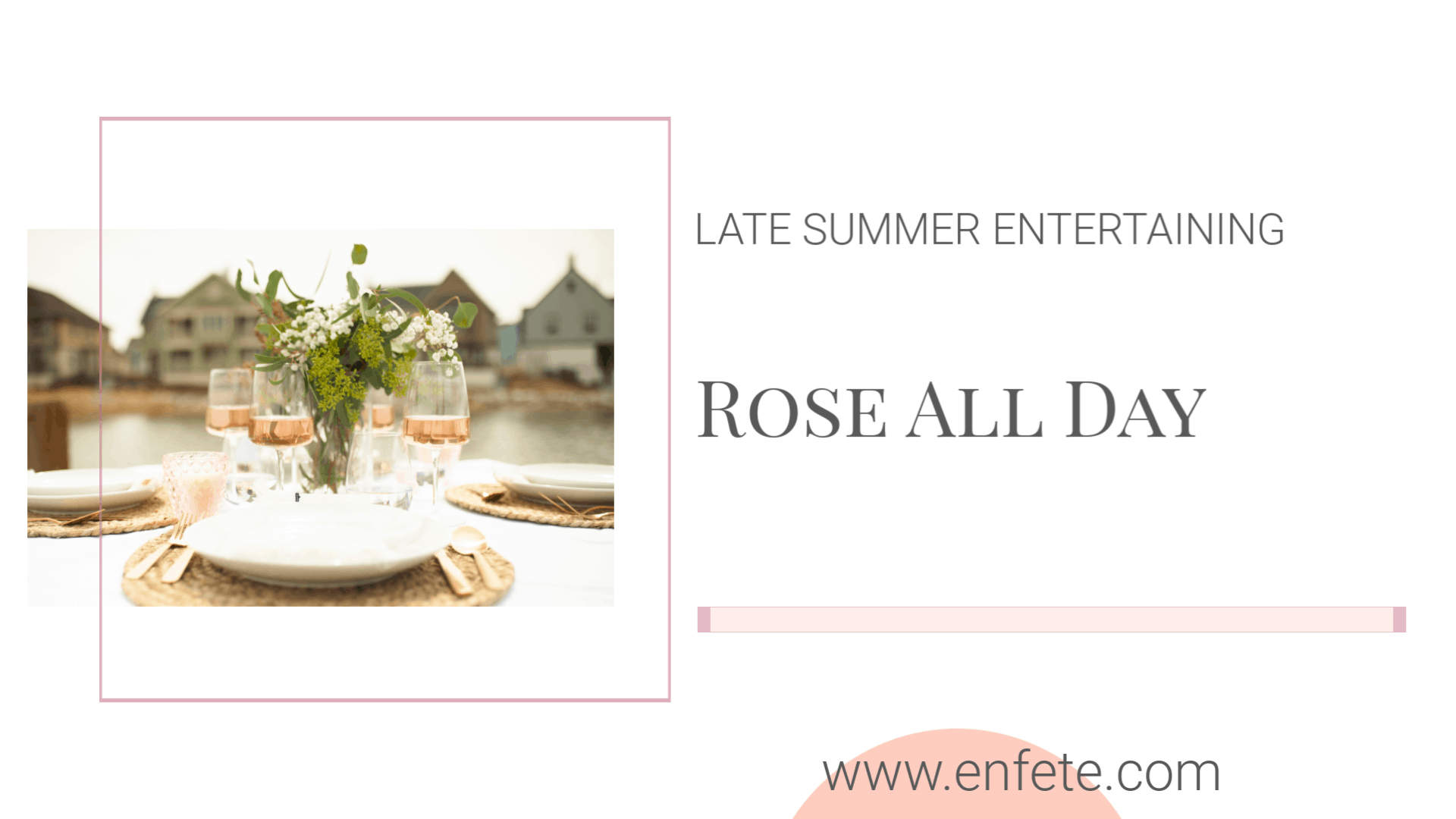 Rose All Day Blush Wine for Late Summer Entertaining