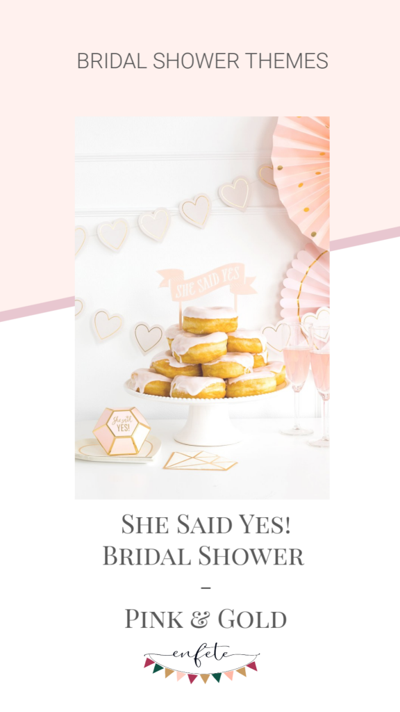 She Said Yes Bridal Shower or Engagement Party in Pink and Gold.