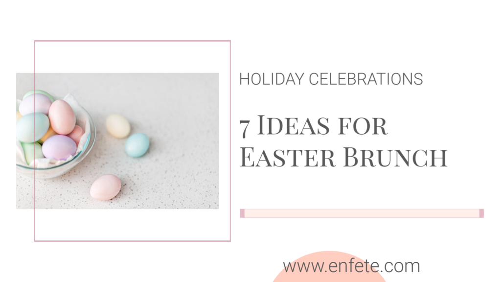 7 Ideas for Easter Brunch with a Menu - Holiday Entertaining