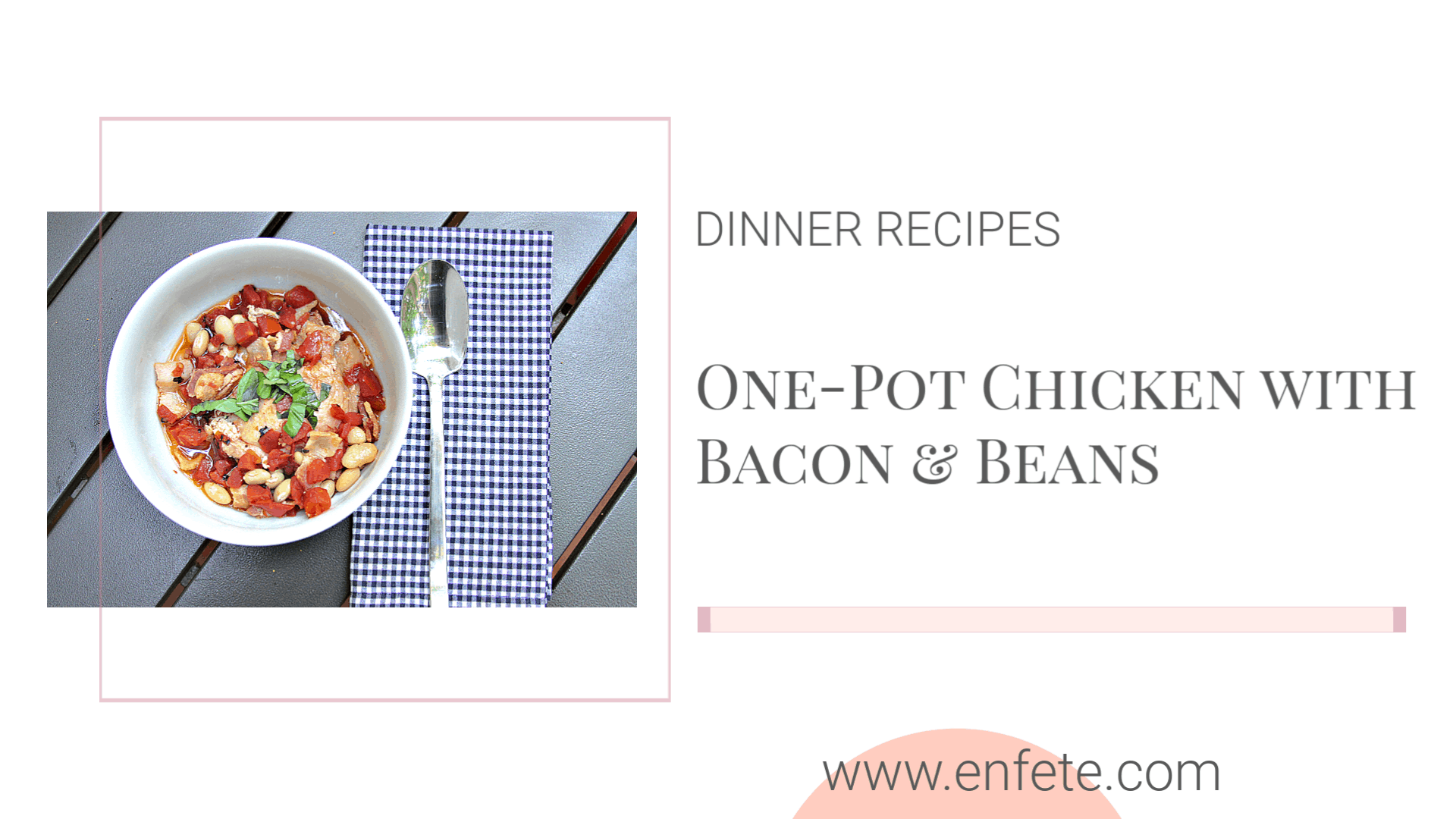One Pot Chicken with Bacon and Beans