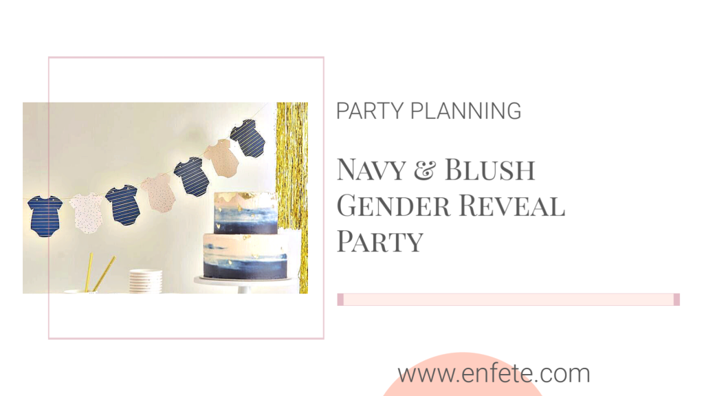 Navy and blush gender reveal party with accents of gold.
