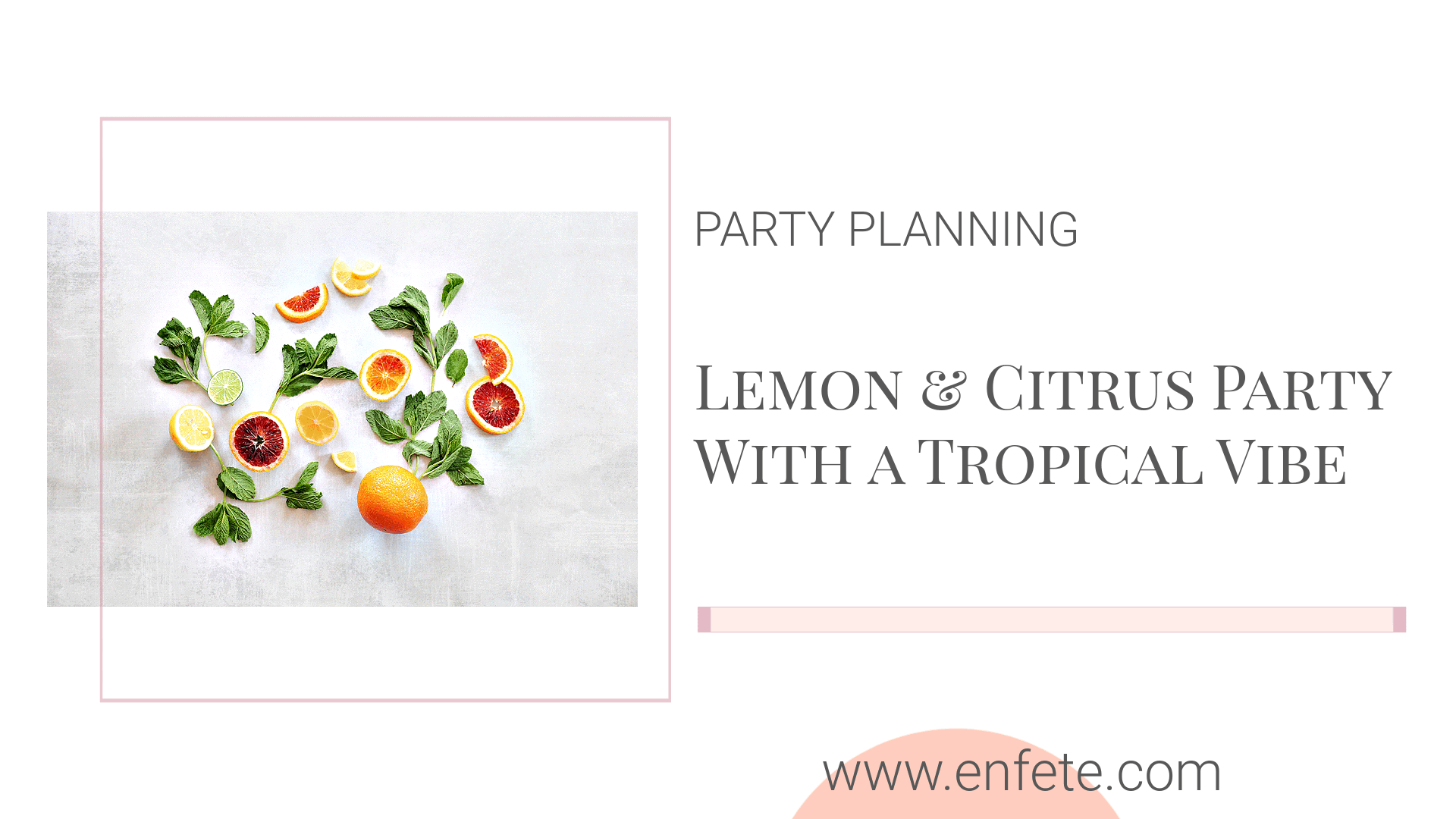 Lemon and Citrus Party with a Tropical Vibe blog post for a themed bridal shower or wedding