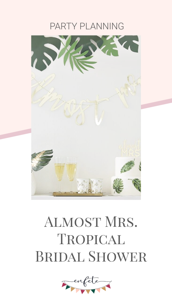 Almost Mrs. Tropical bridal shower theme and ideas