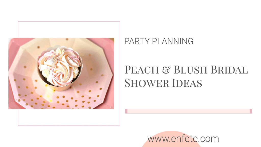 Peach and Blush Bridal Shower Ideas