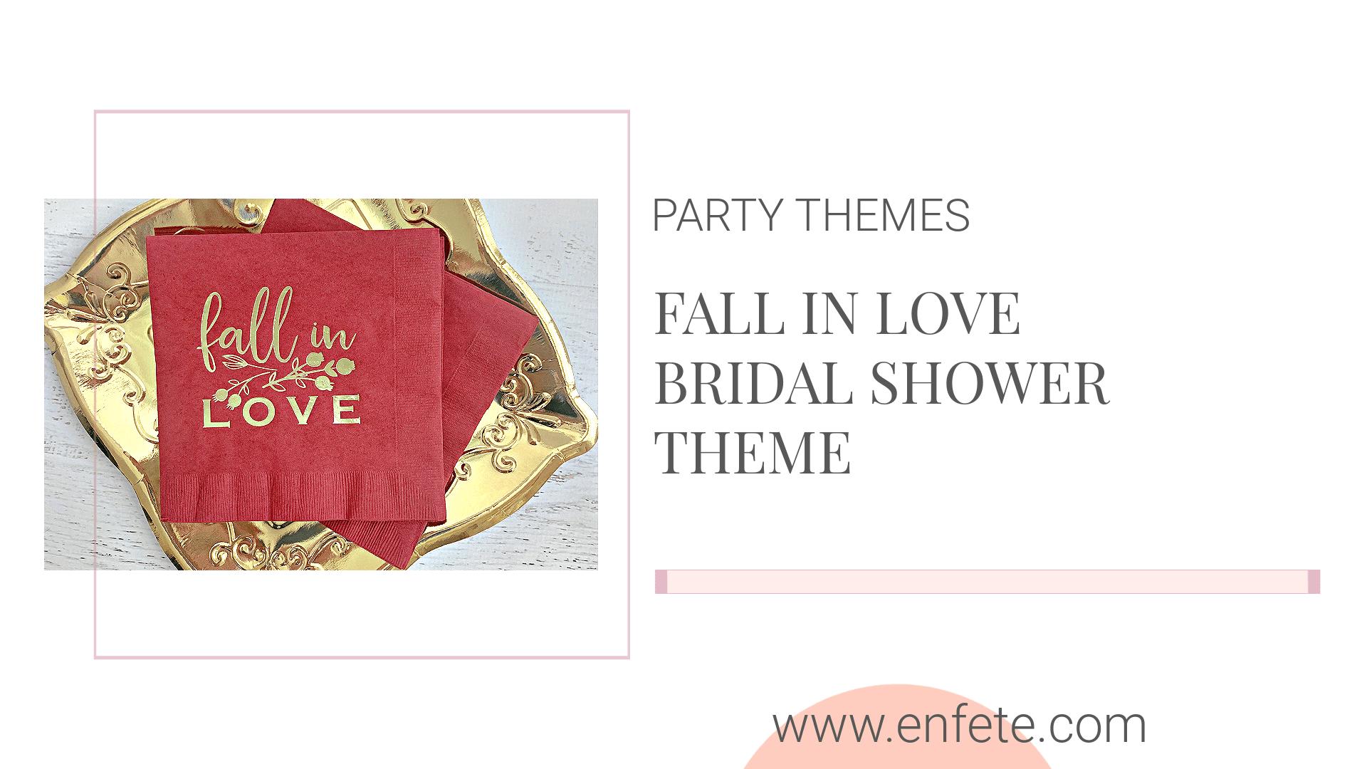 Fall in Love Autumn Bridal Shower Theme